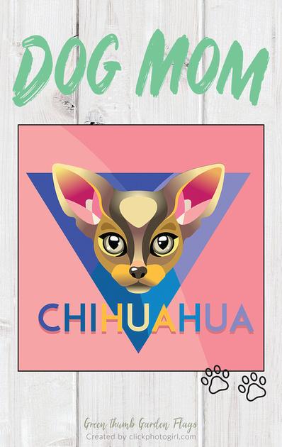 Gina-Dog Mom-Chihuahua  Garden Flag samples -v#1